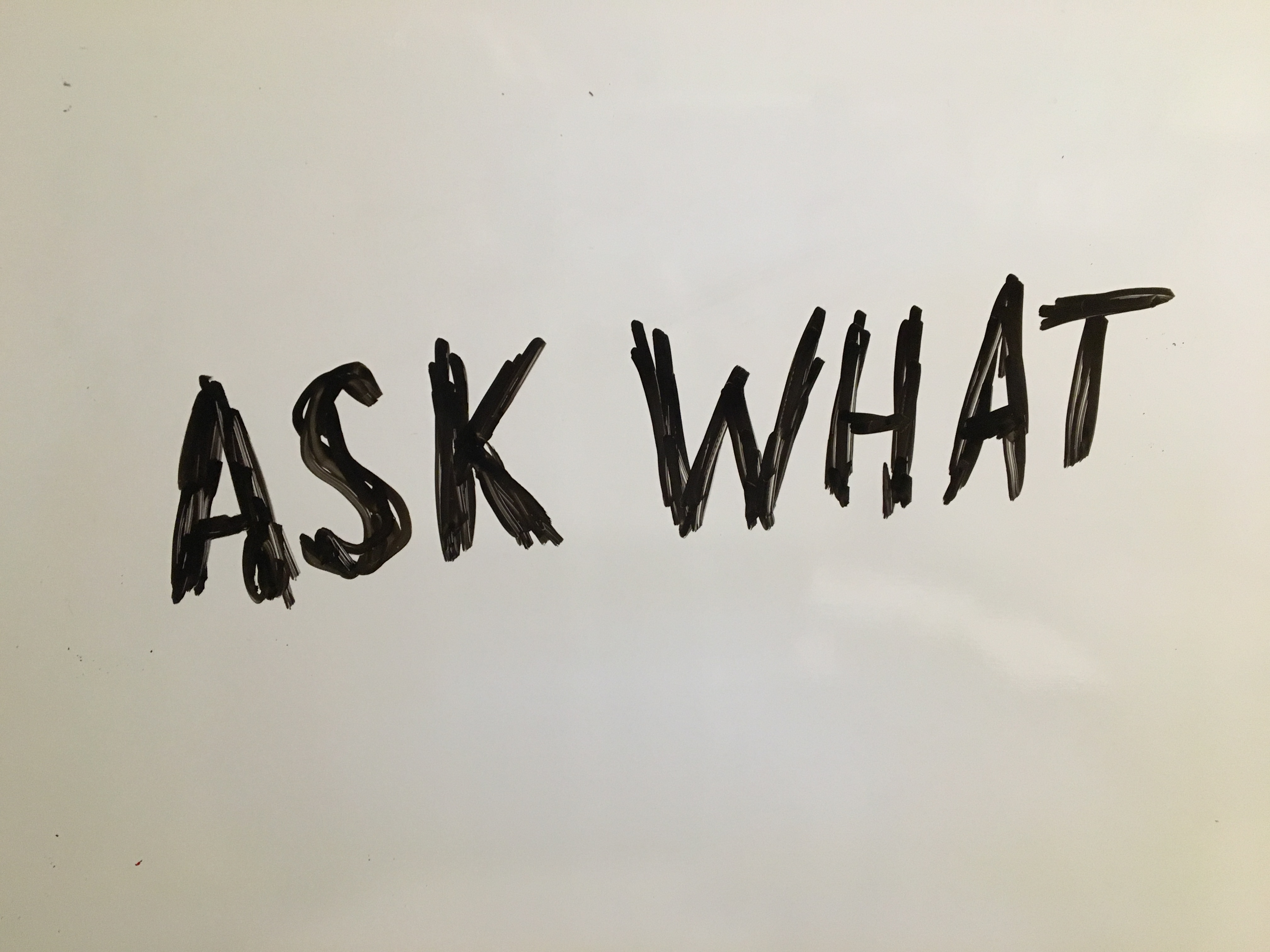Ask What